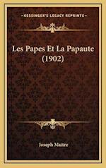 Les Papes Et La Papaute (1902) af Joseph Maitre