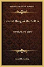 General Douglas MacArthur af Howard L. Hastings
