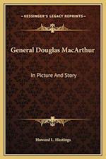 General Douglas MacArthur af Howard L. Hastings