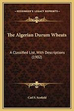 The Algerian Durum Wheats af Carl S. Scofield