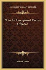 Noto an Unexplored Corner of Japan
