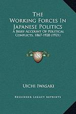The Working Forces in Japanese Politics af Uichi Iwasaki