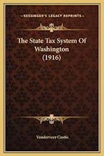 The State Tax System of Washington (1916) af Vanderveer Custis