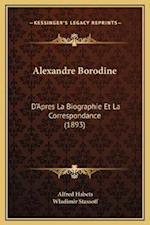 Alexandre Borodine af Wladimir Stassoff, Alfred Habets