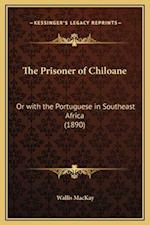 The Prisoner of Chiloane af Wallis Mackay