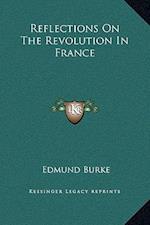 Reflections on the Revolution in France af Edmund Burke III