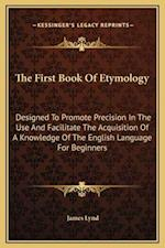 The First Book of Etymology af James Lynd