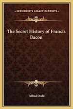 The Secret History of Francis Bacon af Alfred Dodd
