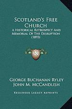 Scotland's Free Church af George Buchanan Ryley, John M. McCandlish