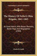 The History of Fuller's Ohio Brigade, 1861-1865 af Charles H. Smith