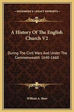 A History of the English Church V2 af William A. Shaw