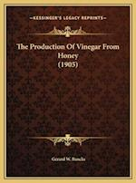 The Production of Vinegar from Honey (1905) af Gerard W. Bancks