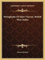 Petroglyphs of Saint Vincent, British West Indies af Thomas Huckerby