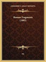 Roman Fragments (1885) af Ella