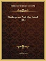 Shakespeare and Shorthand (1884) af Matthias Levy