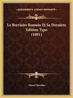 Le Breviaire Romain Et Sa Derniere Edition Type (1891)