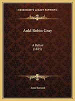 Auld Robin Gray af Anne Barnard