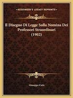 Il Disegno Di Legge Sulla Nomina Dei Professori Straordinari (1902)