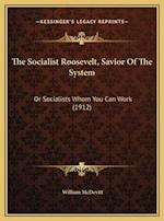 The Socialist Roosevelt, Savior of the System af William Mcdevitt