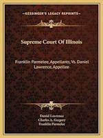 Supreme Court of Illinois af Franklin Parmelee, Charles A. Gregory, Daniel Lawrence