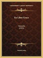 En Libre Grace af Michel Corday