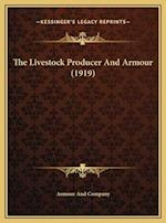 The Livestock Producer and Armour (1919) af Armour And Company