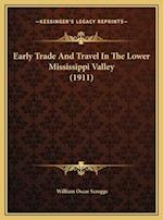 Early Trade and Travel in the Lower Mississippi Valley (1911) af William Oscar Scroggs