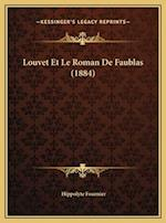 Louvet Et Le Roman de Faublas (1884) af Hippolyte Fournier