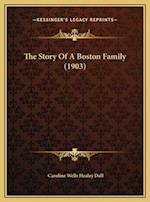 The Story of a Boston Family (1903) the Story of a Boston Family (1903)