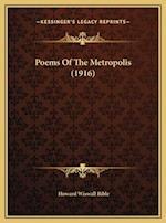 Poems of the Metropolis (1916) af Howard Wiswall Bible