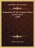 Transactions of the Yorkshire Dialect Society, Part 2 (1899) af Yorkshire Dialect Society