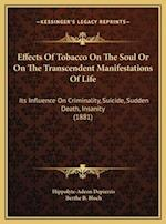 Effects of Tobacco on the Soul or on the Transcendent Manifeeffects of Tobacco on the Soul or on the Transcendent Manifestations of Life Stations of L af Hippolyte-Adeon Depierris