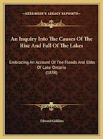 An Inquiry Into the Causes of the Rise and Fall of the Lakesan Inquiry Into the Causes of the Rise and Fall of the Lakes af Edward Giddins