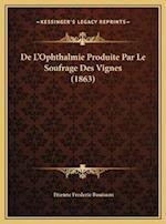 de L'Ophthalmie Produite Par Le Soufrage Des Vignes (1863) af Etienne Frederic Bouisson