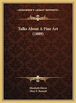 Talks about a Fine Art (1889) af Elizabeth Glover, Mary E. Bennett