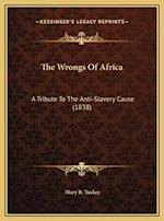 The Wrongs of Africa af Mary B. Tuckey