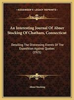 An Interesting Journal of Abner Stocking of Chatham, Connectan Interesting Journal of Abner Stocking of Chatham, Connecticut Icut af Abner Stocking