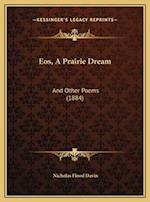 EOS, a Prairie Dream af Nicholas Flood Davin