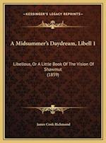 A Midsummer's Daydream, Libell 1 af James Cook Richmond