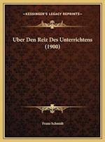 Uber Den Reiz Des Unterrichtens (1900) af Franz Schmidt