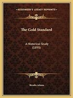 The Gold Standard the Gold Standard
