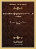 Illustrated Topographical Record of London af Philip Norman, John Philipps Emslie