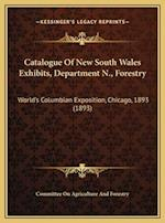 Catalogue of New South Wales Exhibits, Department N., Forestry af Committee On Agriculture And Forestry