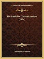 The Insoluble Chromicyanides (1906) af Frederick Van Dyke Cruser