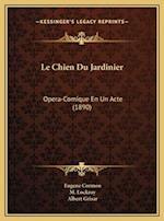 Le Chien Du Jardinier af Albert Grisar, M. Lockroy, Eugene Cormon