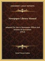 Newspaper Library Manual af Gustaf Vincent Lindner