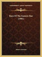 Rays of the Eastern Star (1901) af Hattie E. Parmelee