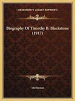 Biography of Timothy B. Blackstone (1917) af Ida Hinman