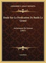 Etude Sur La Predication de Basile Le Grand af Leon Roux