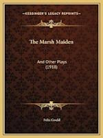 The Marsh Maiden the Marsh Maiden af Felix Gould
